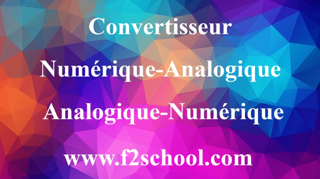Convertisseur numérique – analogique et analogique – numérique