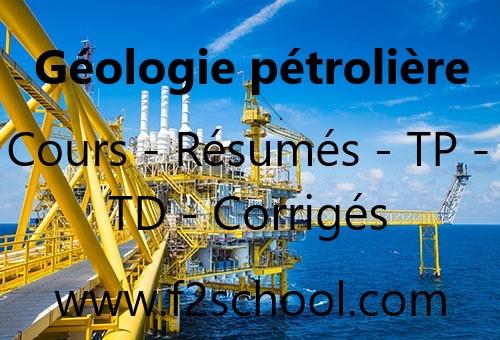 Géologie pétrolière : Cours - Résumés - TP - TD - Corrigés