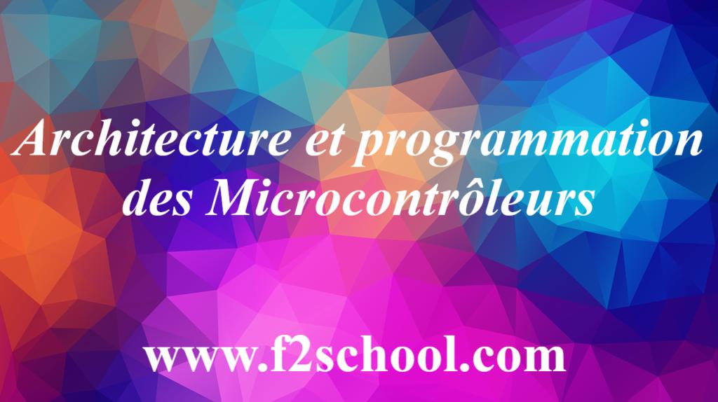 Architecture et programmation des Microcontrôleurs