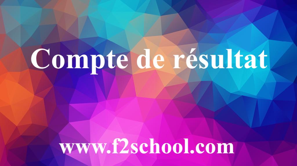 Compte de résultat : Cours et exercices corrigés - Comptabilité