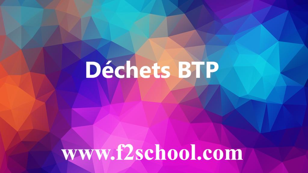 Déchets BTP - Cours - Génie Civil