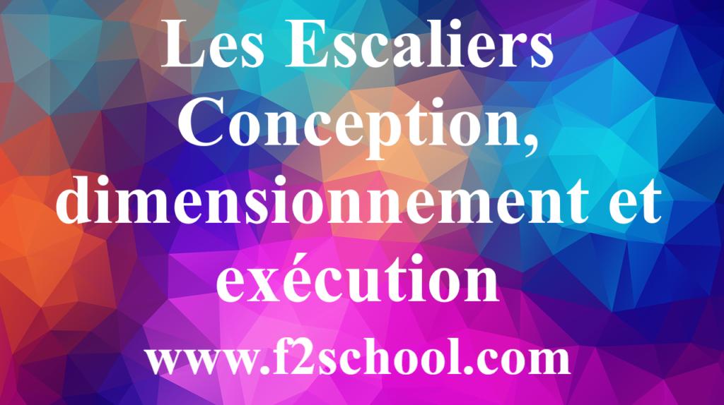 Escalier : Conception, dimensionnement et exécution