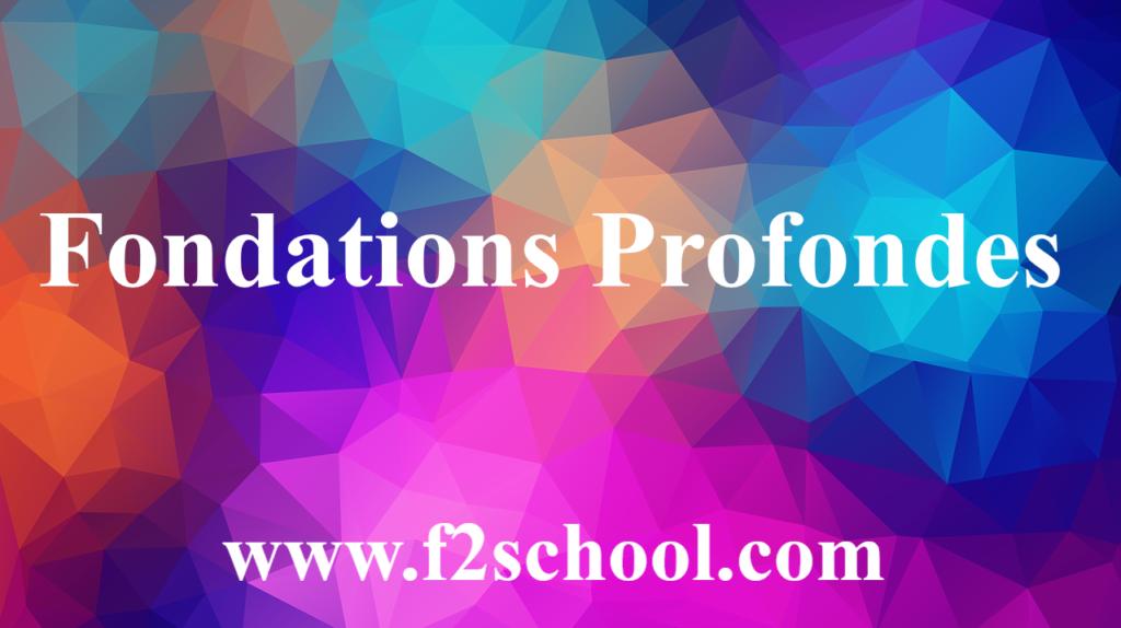 Fondations Profondes - Cours - Génie Civil