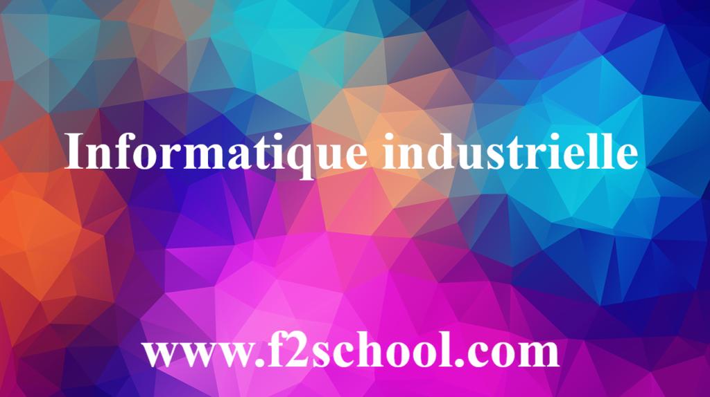 Informatique industrielle - Cours