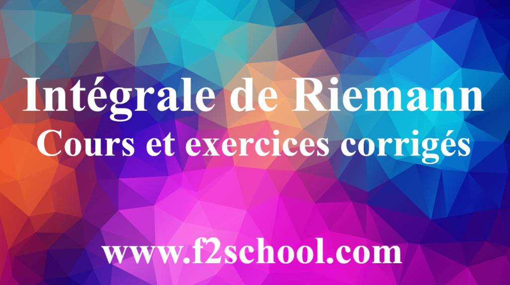 Intégrale de Riemann - Cours et exercices corrigés