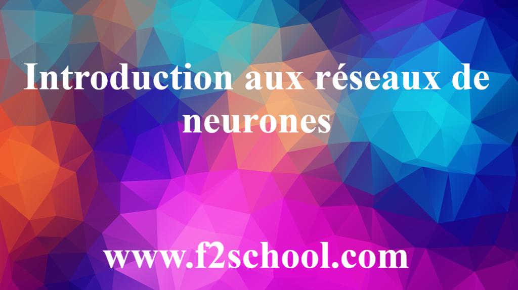 Introduction aux réseaux de neurones - Réseaux de neurones
