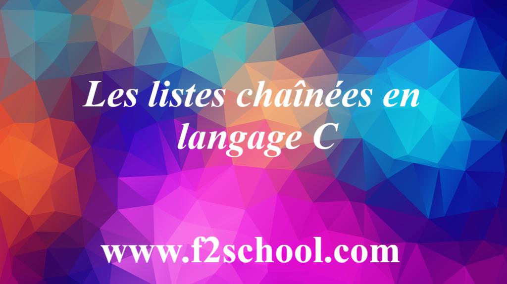 Les listes chaînées en langage C