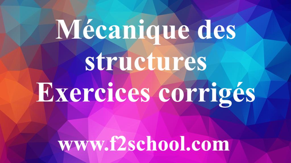 Mécanique des structures - Exercices corrigés