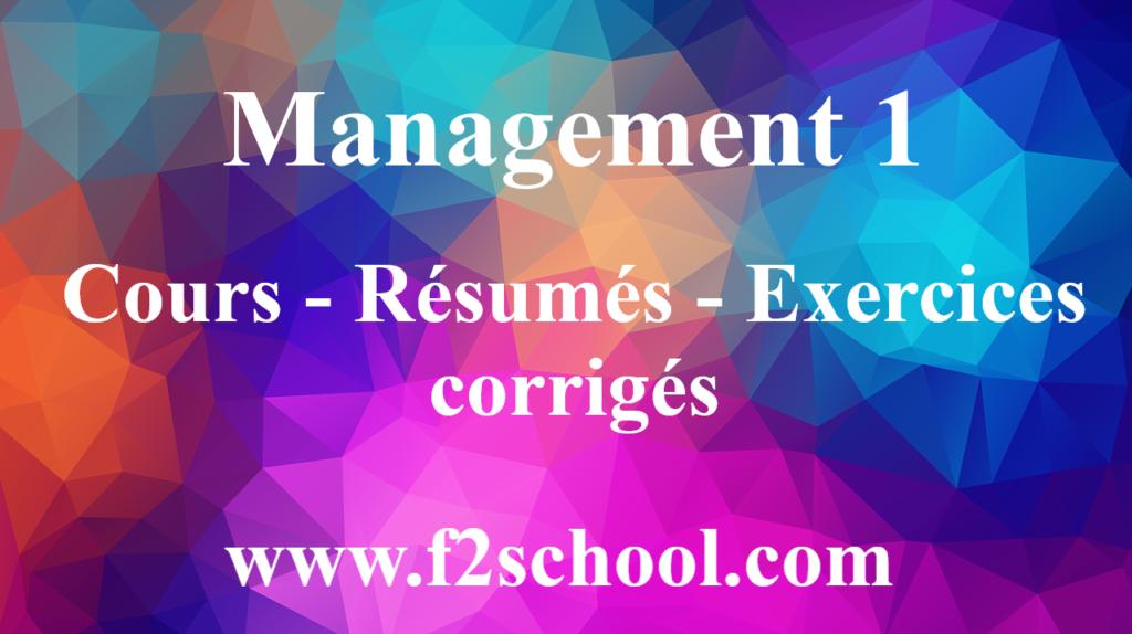 Management 1 : Cours - Résumés - Exercices corrigés