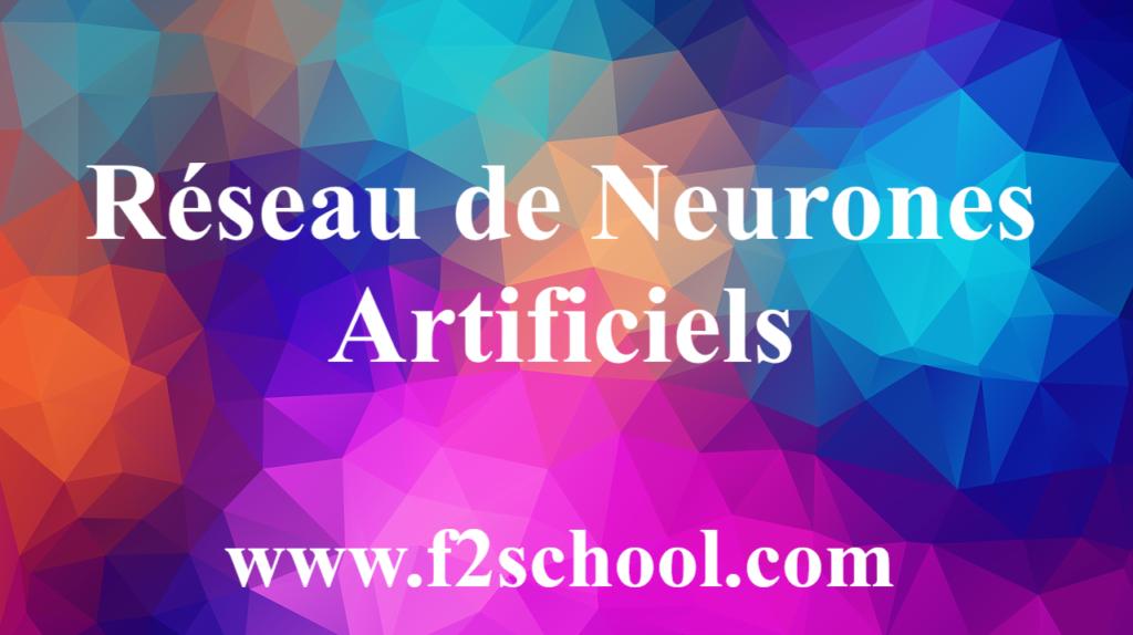 Réseau de Neurones Artificiels - cours - réseau de neurones