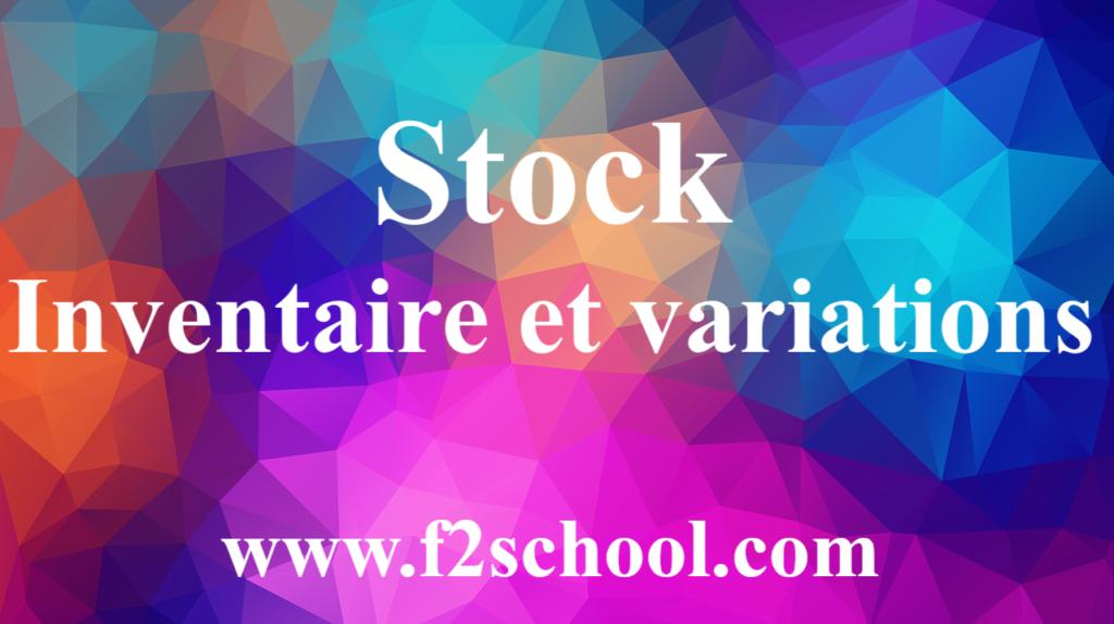 Stock : inventaire et variations - Cours et Exercices corrigés