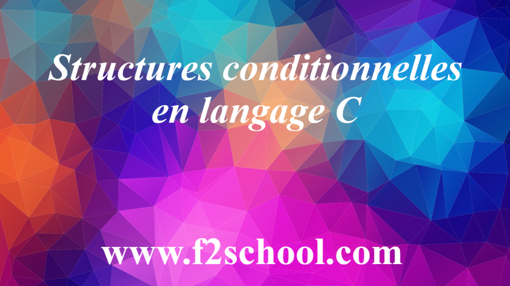 Structures conditionnelles en langage C