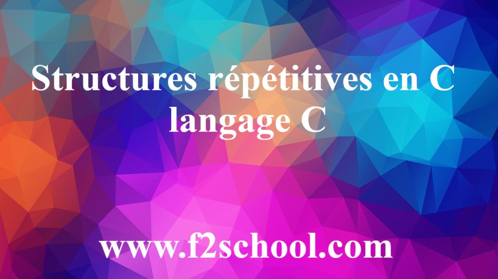 Structures répétitives en C - langage C