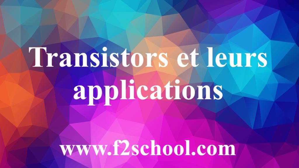 Transistors et leurs applications - Cours - Electronique