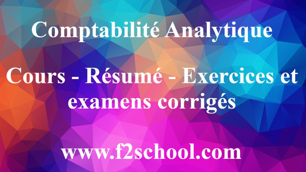 Comptabilité Analytique : Cours - Résumé - Exercices et examens corrigés