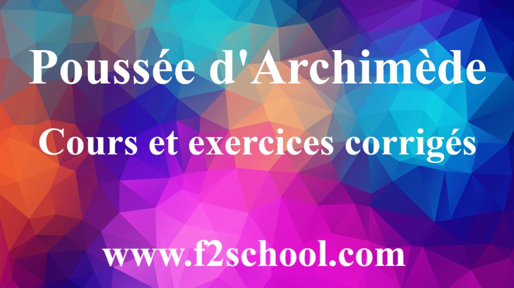 Poussée d'Archimède : Cours et exercices corrigés