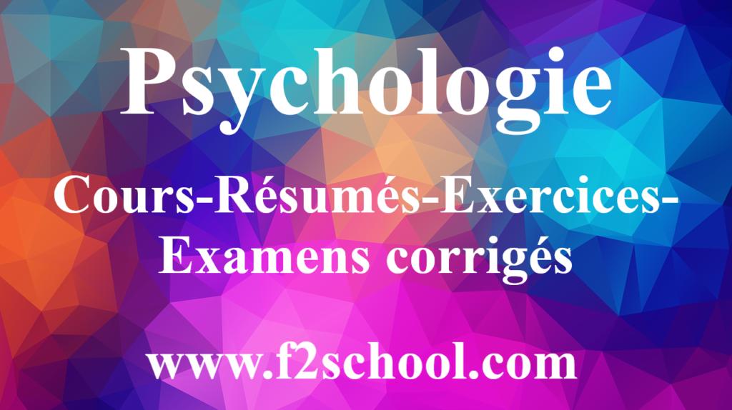 Psychologie : Cours-Résumés-Exercices-Examens corrigés