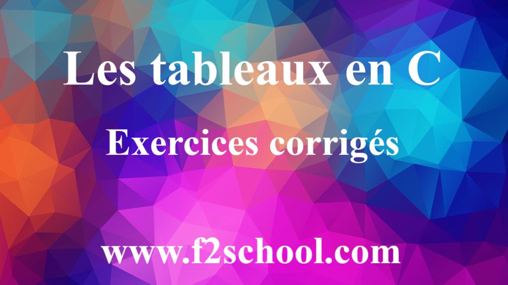 Tableaux en C exercices corrigés - Langage C