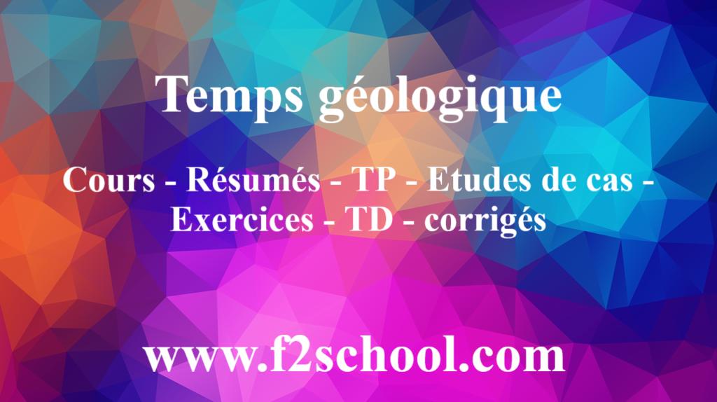 Temps géologique : Cours-Résumés-TP-Exercices-TD-corrigés