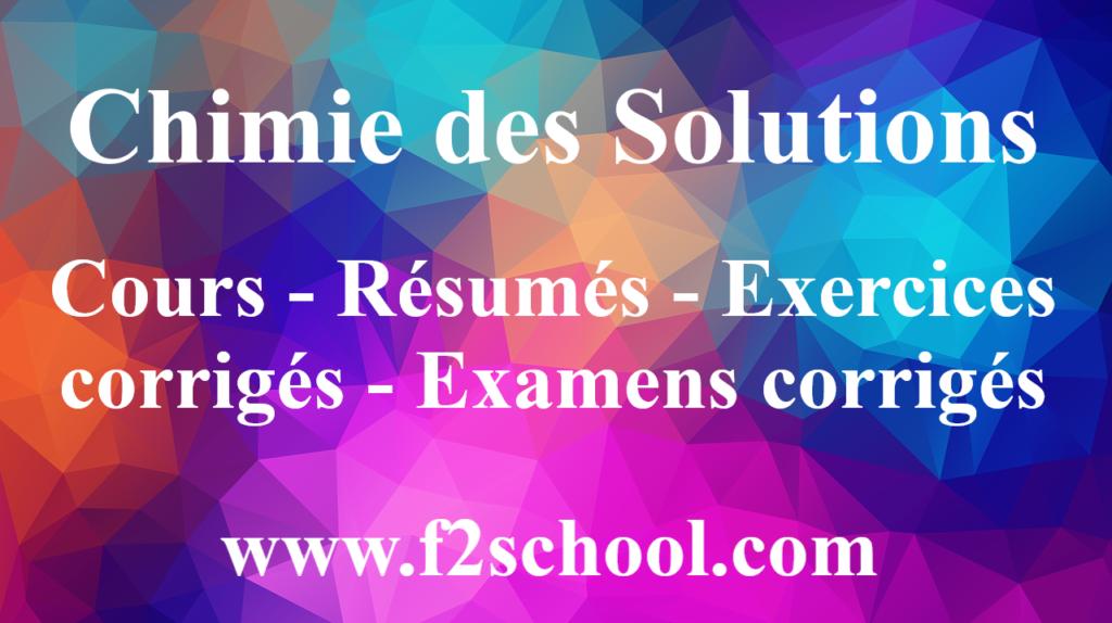 Chimie des Solutions : Cours -Résumés-Exercices corrigés-Examens corrigés