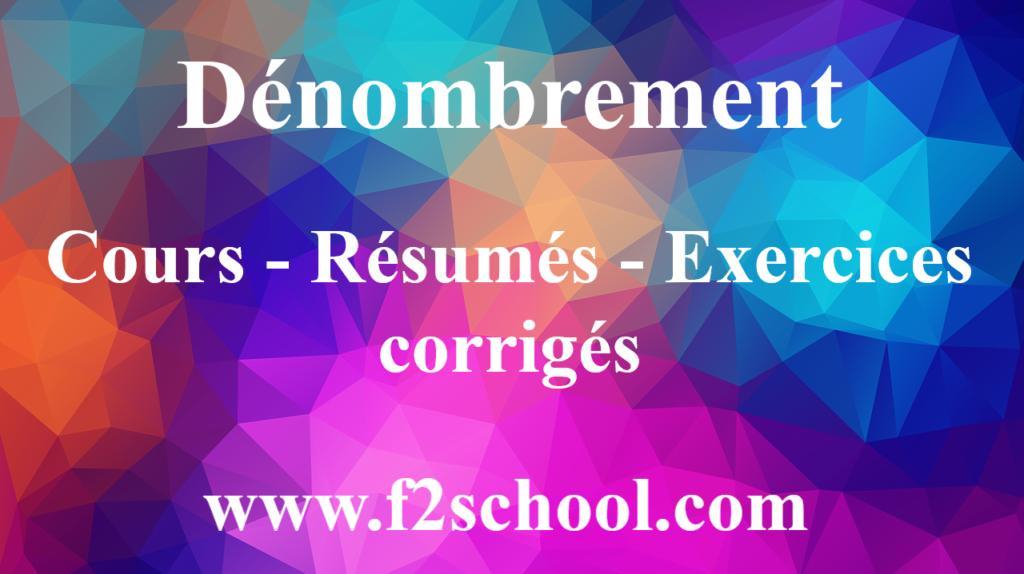 Dénombrement : cours-Résumés-Exercices corrigés