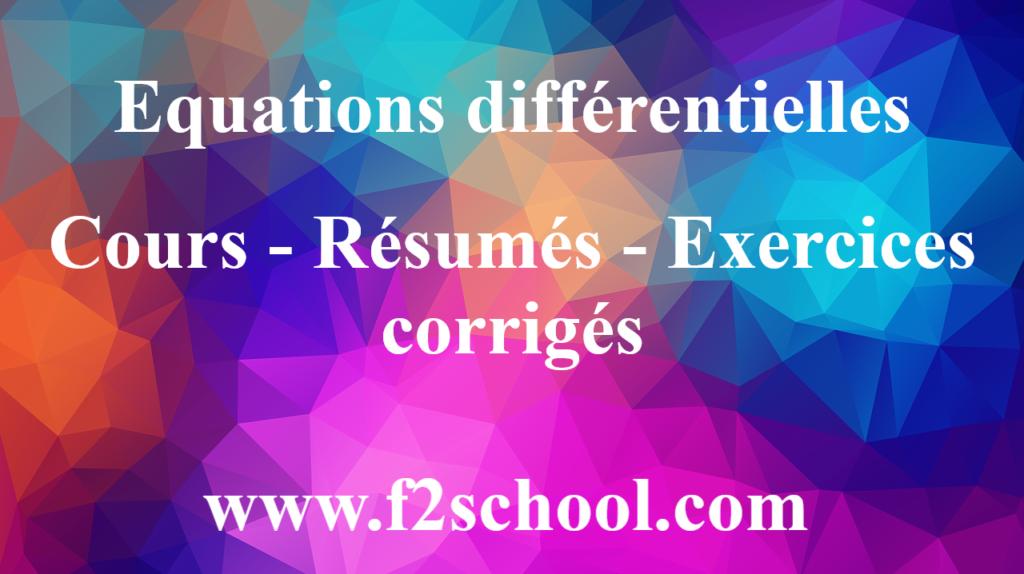 Equations différentielles : Cours-Résumés-Exercices corrigés