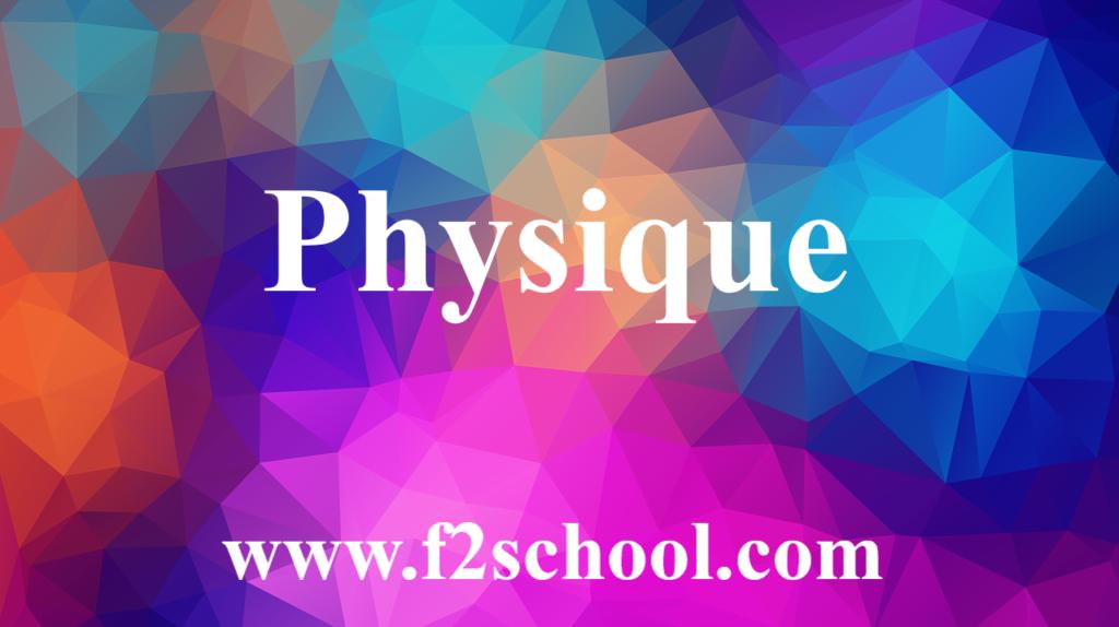 Physique : cours-Résumés-TD-Exercices et Examens corrigés