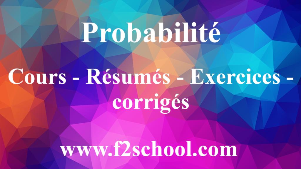 Probabilité : Cours-Résumés -Exercices-corrigés