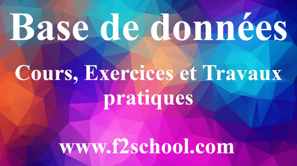 Base de données -Cours-Exercices-Travaux pratiques
