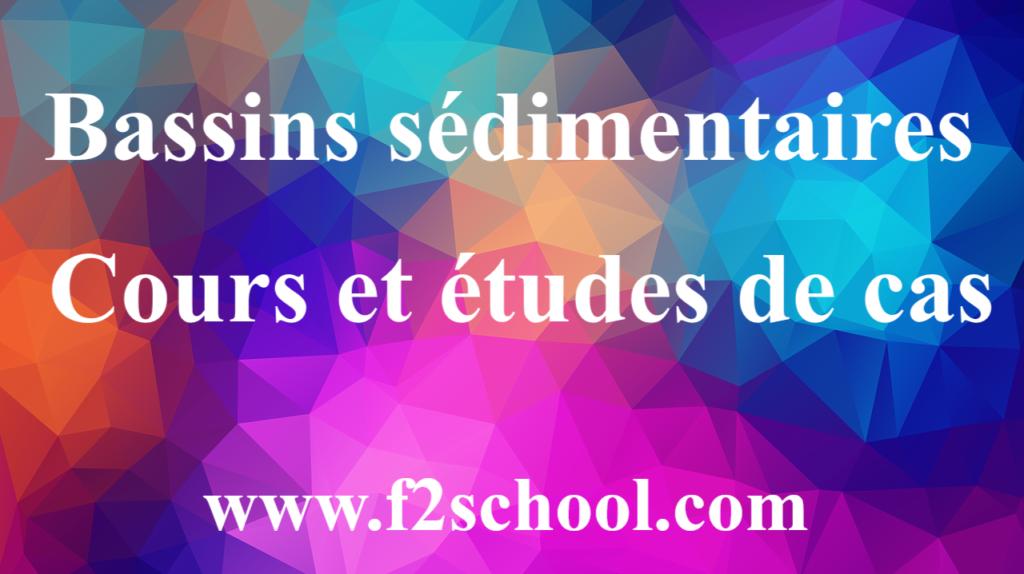 Bassins sédimentaires - Géologie- Cours et études de cas