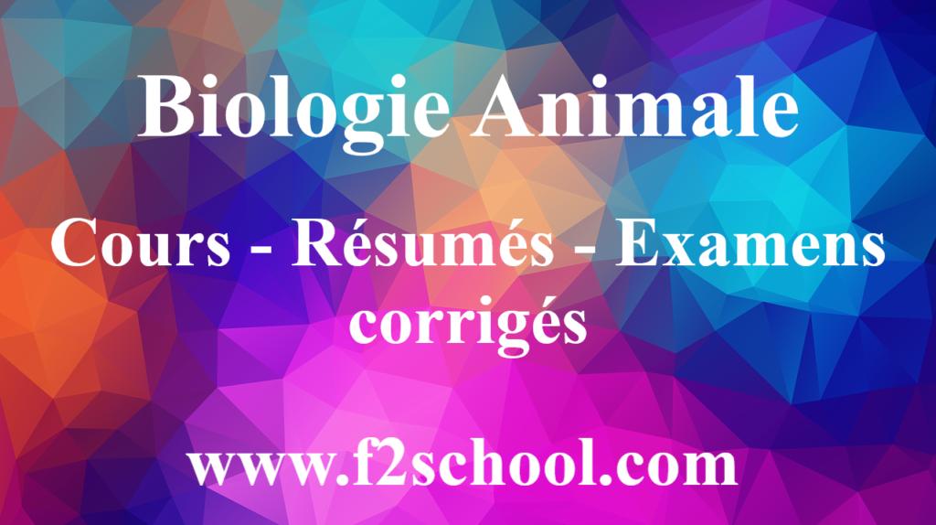 Biologie Animale : Cours - Résumés - Examens corrigés