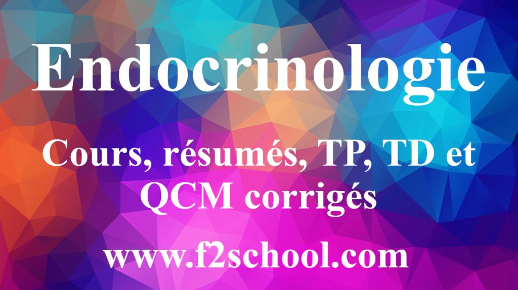 Endocrinologie : Cours, résumés, TP, TD et QCM corrigés