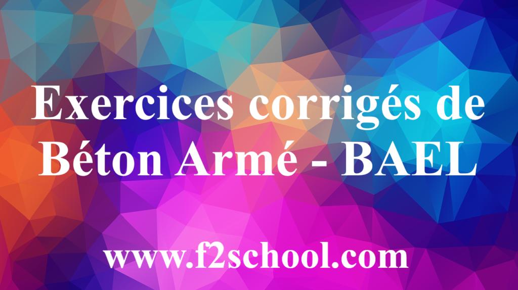 Exercices corrigés de Béton Armé - BAEL