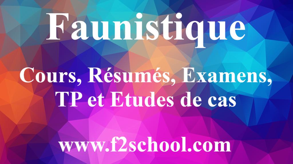 Faunistique : Cours, Résumés, Examens, TP et Etudes de cas