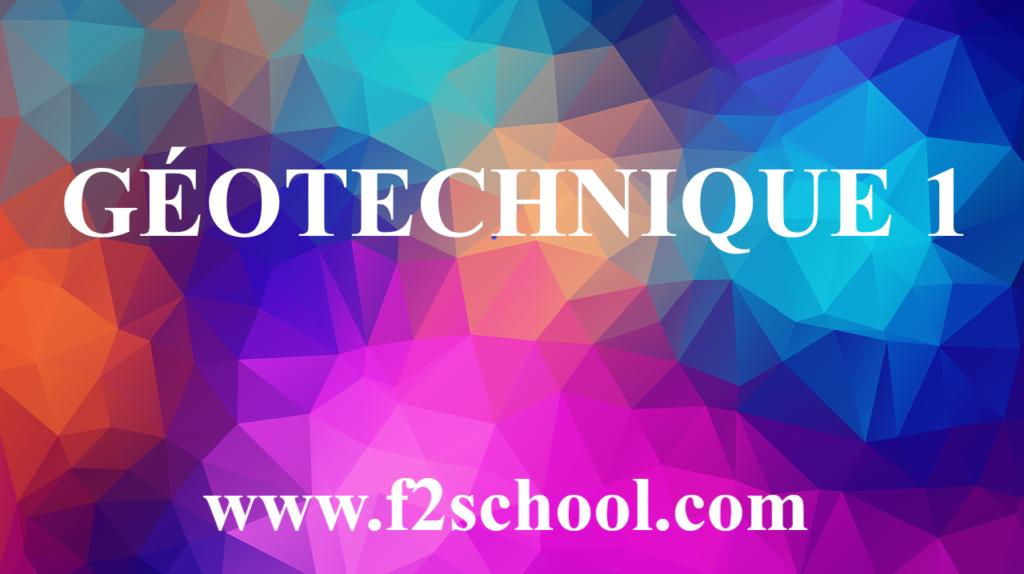 GÉOTECHNIQUE 1 - Cours - Génie Civil