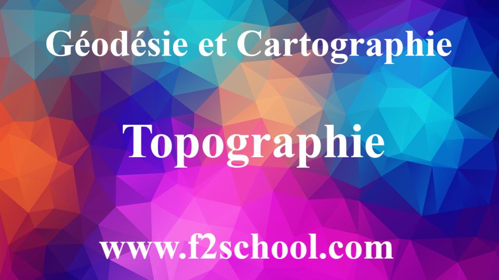 Géodésie et Cartographie -Topographie