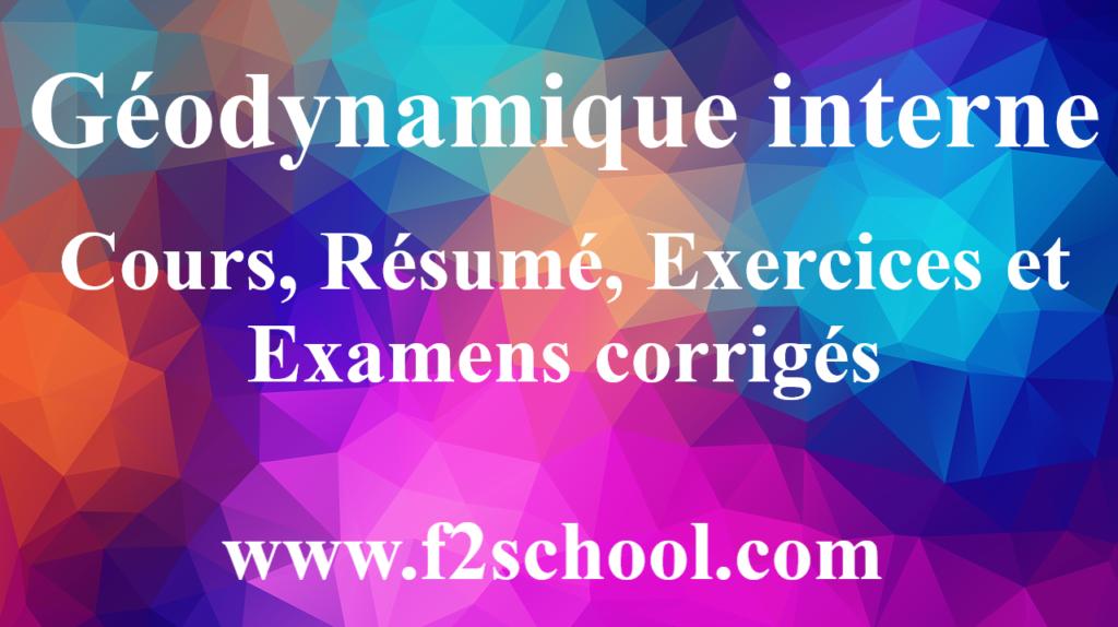 Géodynamique interne : Cours-Résumé-Exercices-Examens