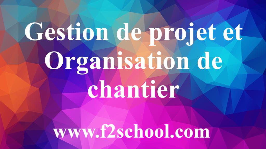 Gestion de projet et Organisation de chantier