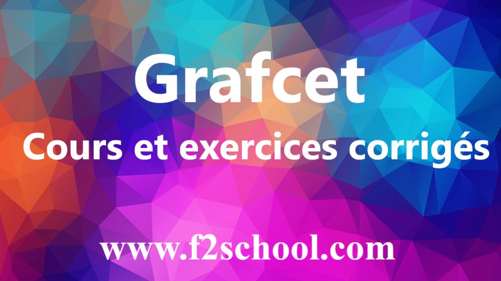 Grafcet - Cours et exercices corrigés