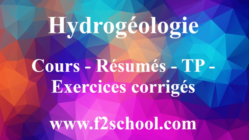 Hydrogéologie : Cours - Résumés - TP - Exercices corrigés