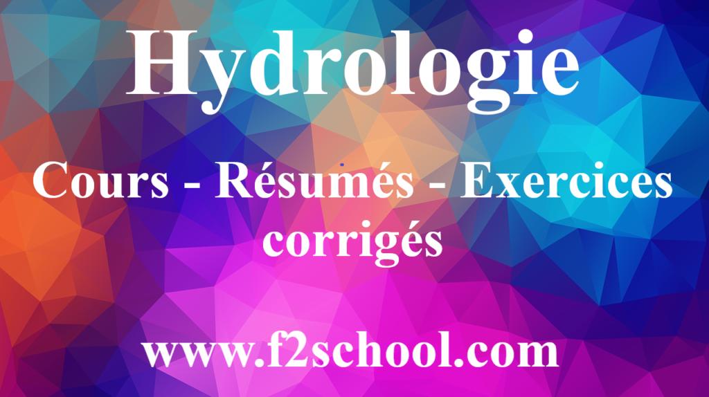 Hydrologie : Cours - Résumés - Exercices corrigés