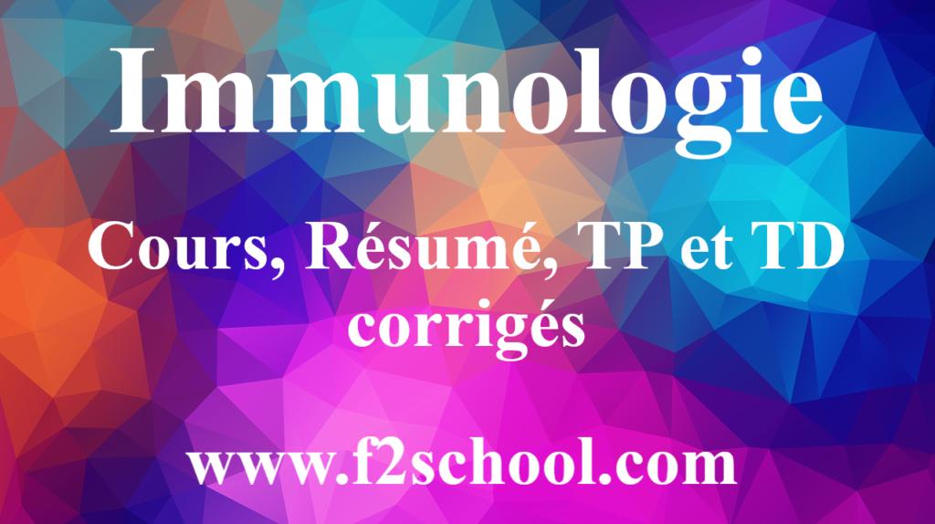 Immunologie : Cours, Résumé, TP et TD corrigés