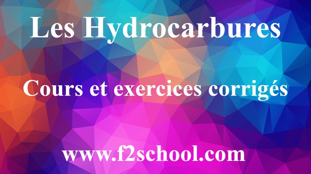 Les Hydrocarbures : Cours et exercices corrigés