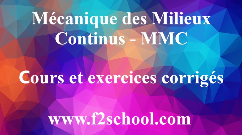 Mécanique des Milieux Continus - MMC - cours et exercices corrigés