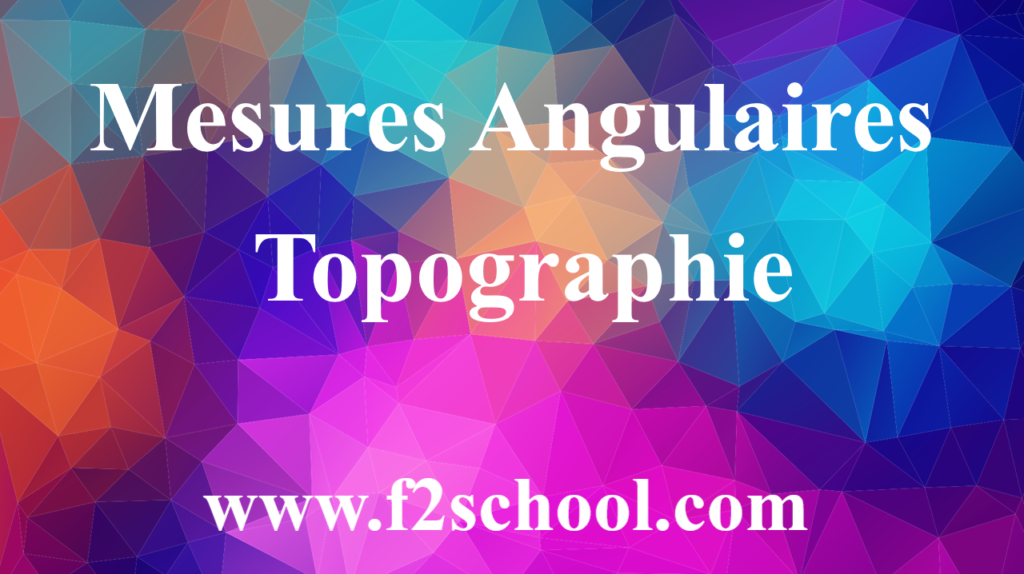 Mesures Angulaires - Cours - Topographie