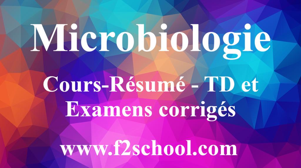 Microbiologie : Cours-Résumé - TD et Examens corrigés