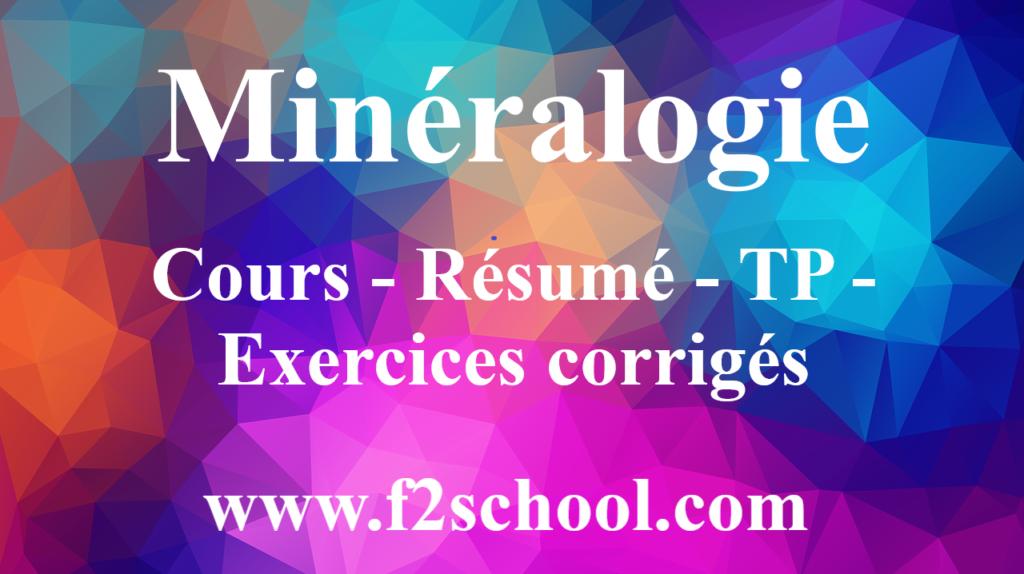 Minéralogie : Cours - Résumé - TP - Exercices corrigés