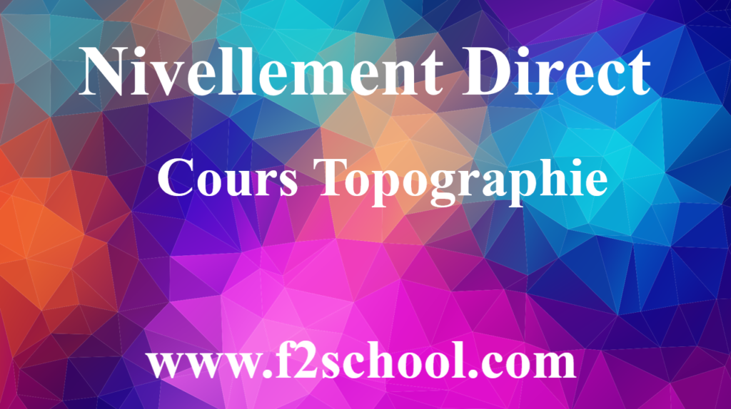 Nivellement Direct - Cours - Topographie