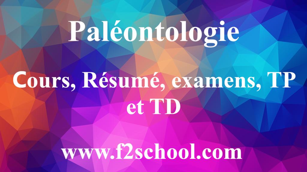 Paléontologie : cours, Résumé, examens, TP et TD