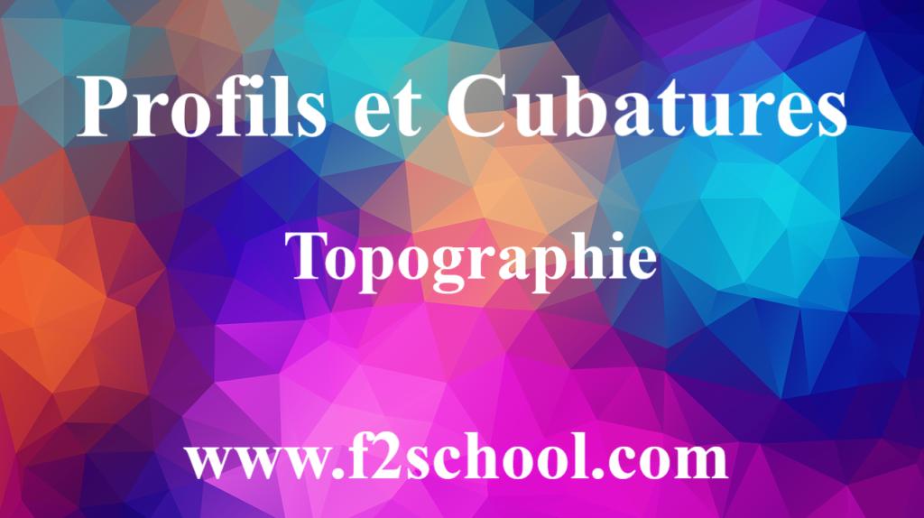 Profils et Cubatures - Topographie